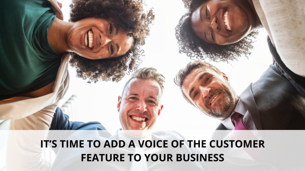 It S Time To Add A Voice Of The Customer Feature To Your Business Dra Consulting